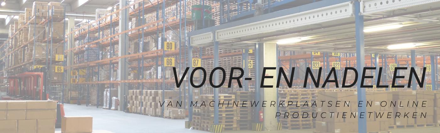 Voor- en nadelen van lokale machinewerkplaatsen en Digitale Productienetwerken