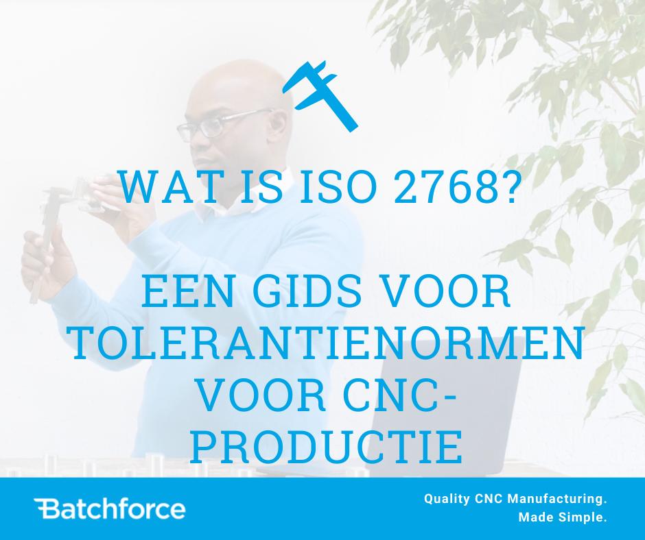 Wat is ISO 2768 Een gids voor tolerantienormen voor CNC-productie